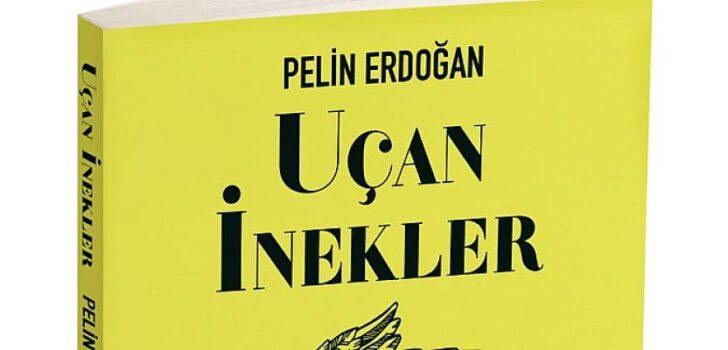 Pelin Erdoğan Uçan İnekler Adlı Yeni Kitabı ile İddialı
